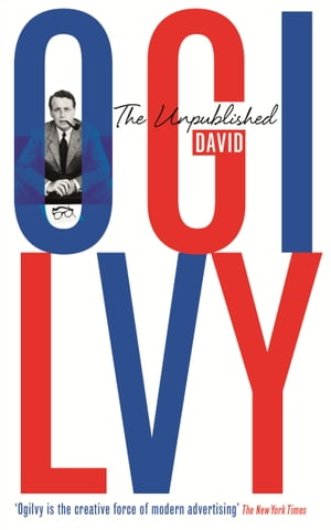 The Unpublished David Ogilvy