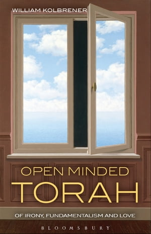Open Minded Torah Of Irony,  Fundamentalism and Love