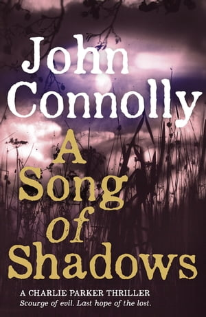 A Song of Shadows A Charlie Parker Thriller: 13