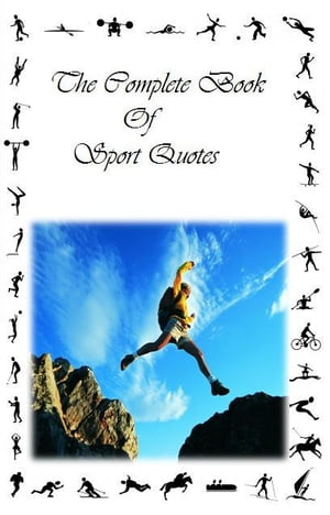 Complete Book Of Sport Quotes