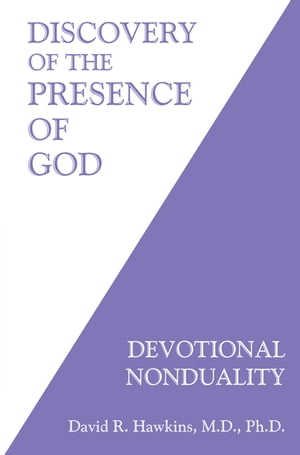 Discovery of the Presence of God Devotional Nonduality