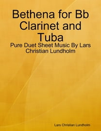 Bethena for Bb Clarinet and Tuba - Pure Duet Sheet Music By Lars Christian Lundholm
