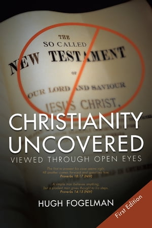 CHRISTIANITY UNCOVERED VIEWED THROUGH OPEN EYES