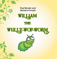WILLIAM THE WULLY-WOP-WORM