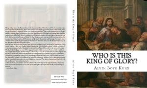 Who is this King of Glory A Critical Study of the Christos-Messiah Tradition