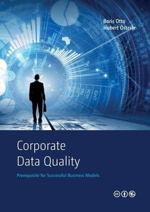 Corporate Data Quality Prerequisite for Successful Business Models