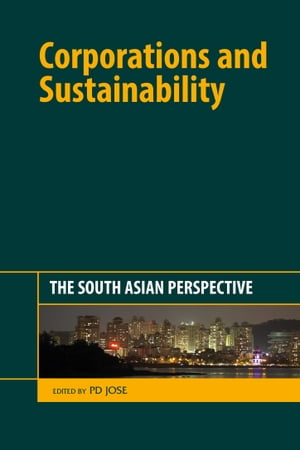 Corporations and Sustainability The South Asian Perspective