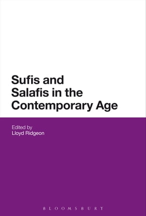 Sufis and Salafis in the Contemporary Age