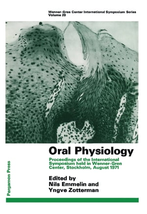 Oral Physiology Proceedings of the International Symposium Held in Wenner-Gren Center,  Stockholm,  August 1971