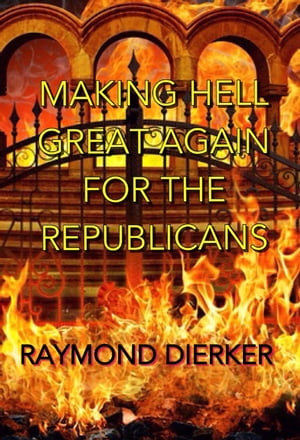 Making Hell Great Again for the Republicans