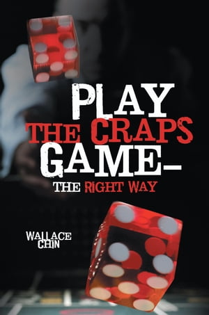 Play the Craps Game?the Right Way
