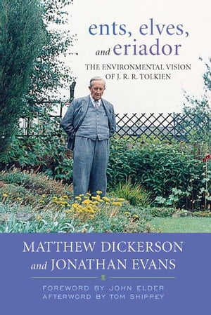 Ents,  Elves,  and Eriador The Environmental Vision of J.R.R. Tolkien