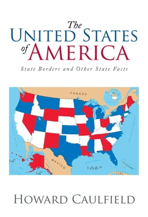 The United States of America State Borders and Other State Facts