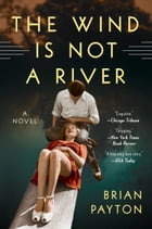 The Wind Is Not a River Cover Image