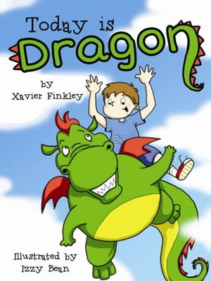 Today is Dragon! (A Fun Rhyming Children's Picture Book)