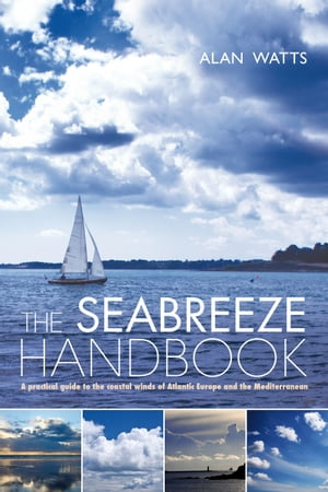 The Seabreeze Handbook The Marvel of Seabreezes and How to Use Them to Your Advantage