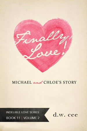 Finally, Love!: Michael & Chloe's Story Vol. 2