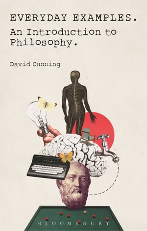 Everyday Examples An Introduction to Philosophy