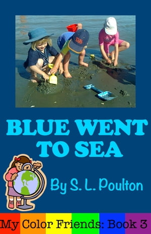 Blue Went to Sea: A Preschool Early Learning Colors Picture Book