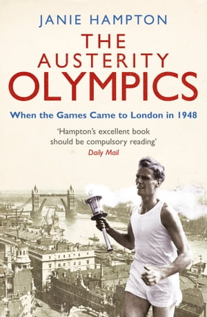 The Austerity Olympics When the Games Came to London in 1948