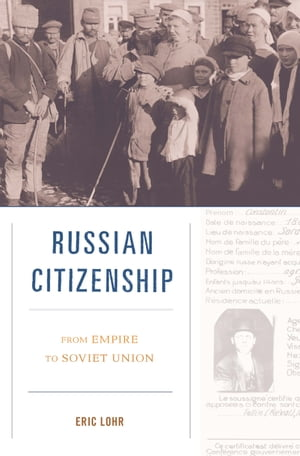 Russian Citizenship From Empire to Soviet Union