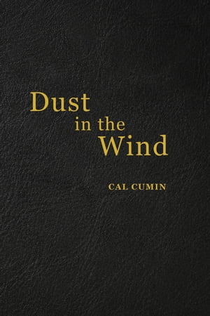 Dust in the Wind, Poetry of a Time