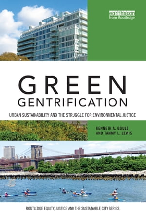 Green Gentrification Urban sustainability and the struggle for environmental justice