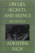On Lies, Secrets, and Silence: Selected Prose 1966-1978 Cover Image