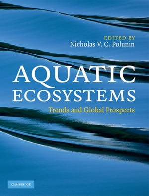 Aquatic Ecosystems Trends and Global Prospects