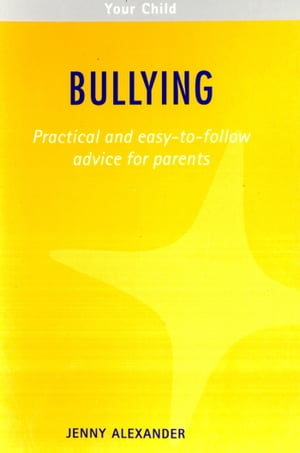 Bullying Practical and easy-to-follow advice for parents