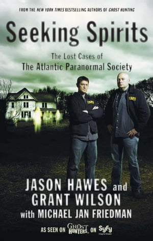 Seeking Spirits The Lost Cases of The Atlantic Paranormal Society