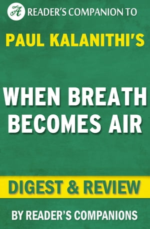 When Breath Becomes Air: By Paul Kalanithi | Digest & Review