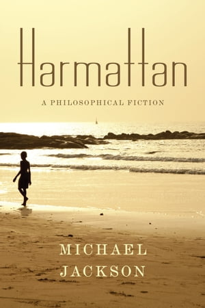 Harmattan A Philosophical Fiction