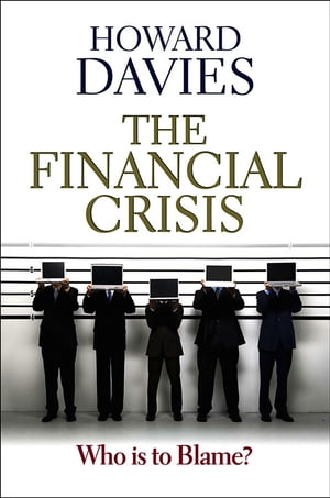 The Financial Crisis Who is to Blame?