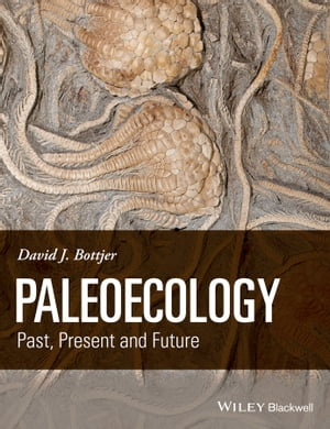 Paleoecology Past,  Present and Future
