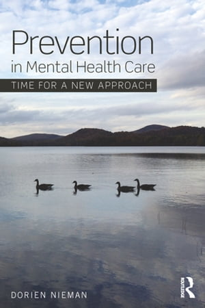 Prevention in Mental Health Care Time for a new approach