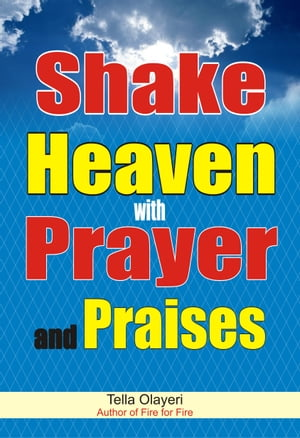Shake Heaven with Prayer and Praises