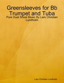 Greensleeves for Bb Trumpet and Tuba - Pure Duet Sheet Music By Lars Christian Lundholm
