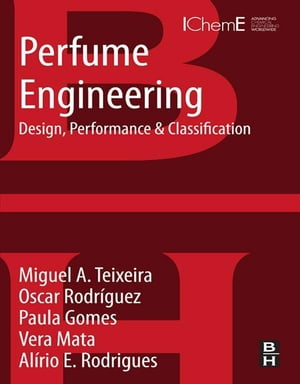 Perfume Engineering Design,  Performance and Classification