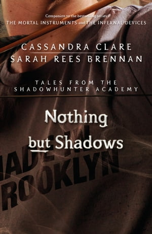 Nothing But Shadows Tales from the Shadowhunter Academy 4
