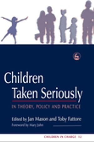 Children Taken Seriously In Theory,  Policy and Practice