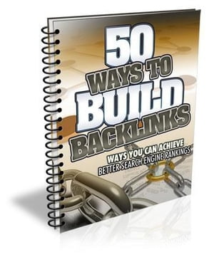 How to get 50 ways to build Backlinks !