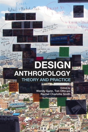 Design Anthropology Theory and Practice