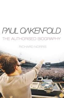 Paul Oakenfold: The Authorised Biography