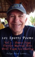 online magazine -  101 Sports Poems Vol 2 Dance * Yoga * Martial Arts * Drill Team * Twirler * Ice Skating