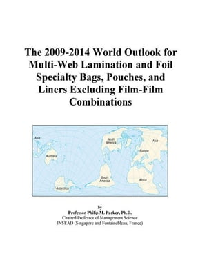 The 2009-2014 World Outlook for Multi-Web Lamination and Foil Specialty Bags, Pouches, and Liners Ex