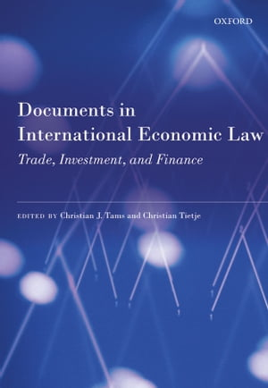 Documents in International Economic Law Trade,  Investment,  and Finance