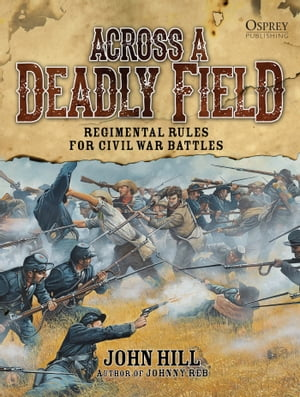 Across A Deadly Field: Regimental Rules for Civil War Battles