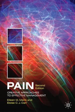 Pain Creative Approaches to Effective Management