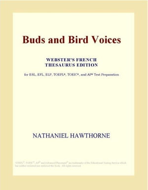 Buds and Bird Voices (Webster's French Thesaurus Edition)